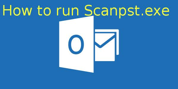 كيفية تشغيل scanpst.exe