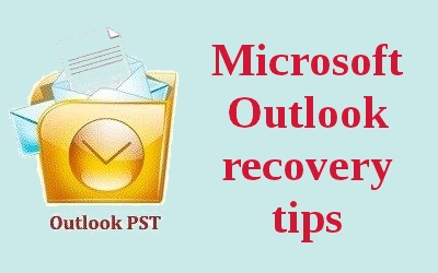 Microsoft Outlook Recovery Tips