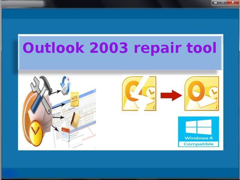 Outlook 2003 Repair Tool