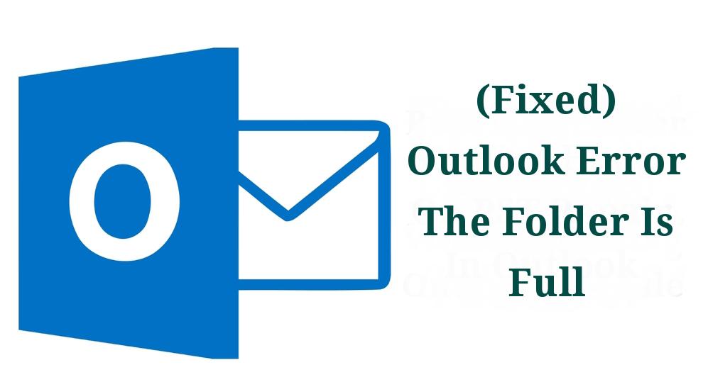 outlook-error-the-folder-is-full