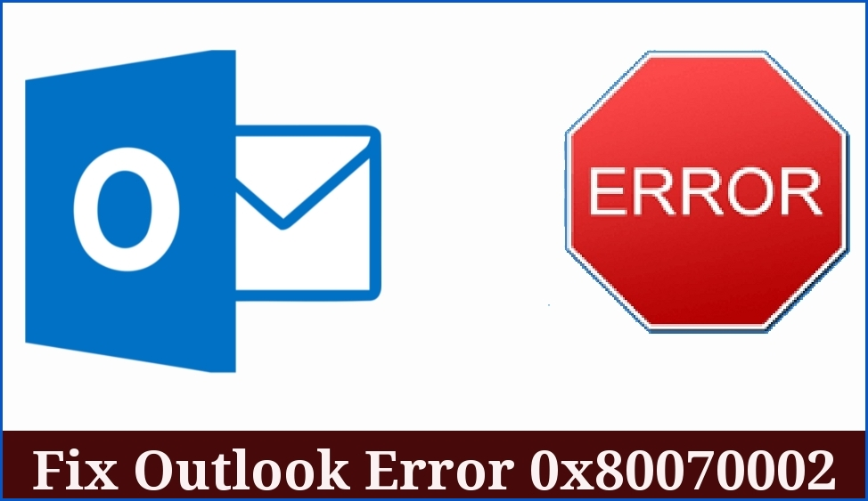 fix-outlook-error-0x80070002