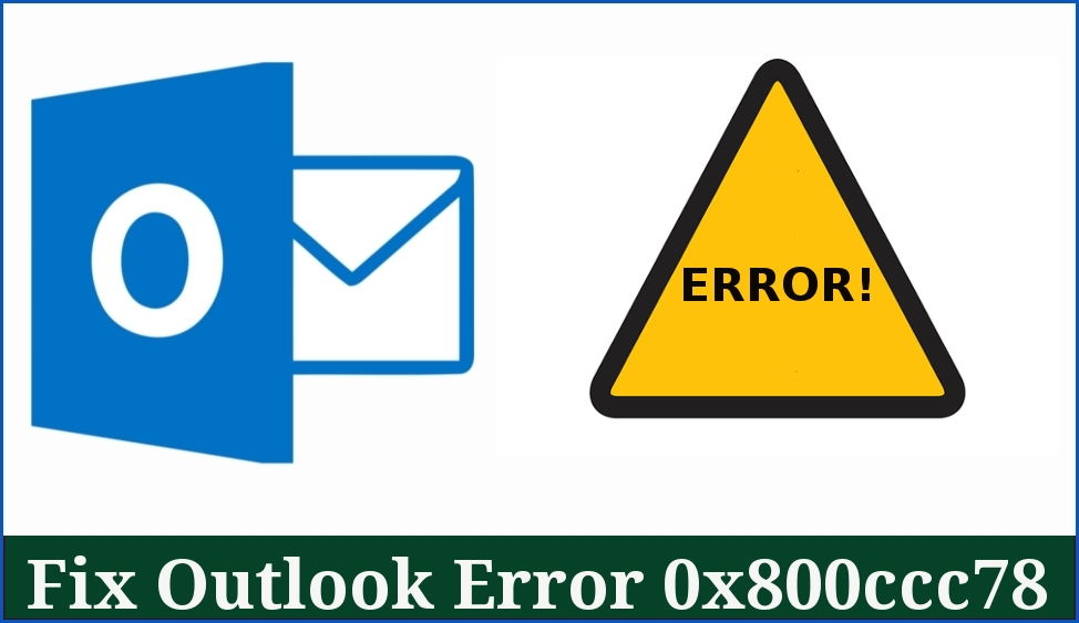 Fix Outlook Error 0x800ccc78