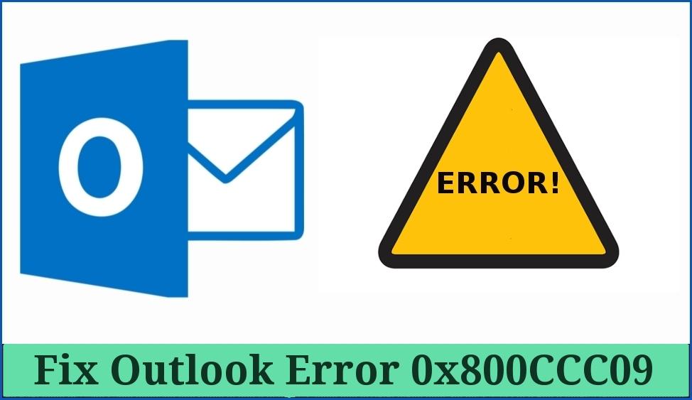 Fix Outlook Error Code 0x800CCC09