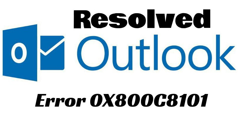 Fix Outlook Error 0X800C8101