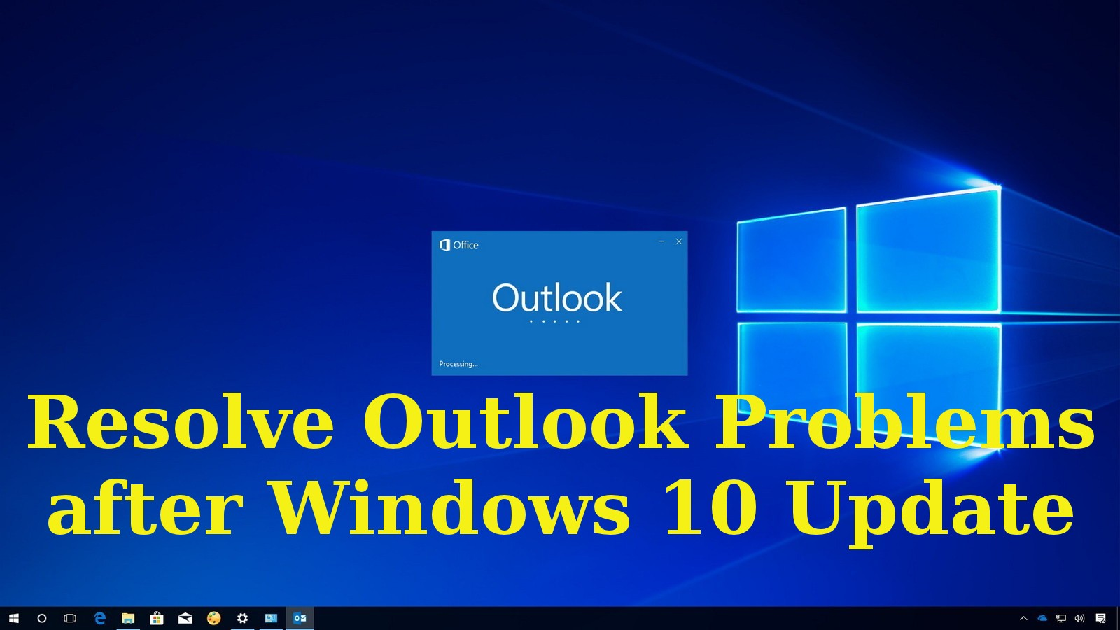 Resolve Outlook Problems after Windows 10 Update