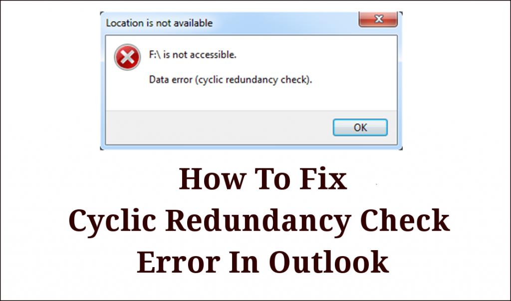Fix Cyclic Redundancy Check Error In Outlook-0x800CCC67