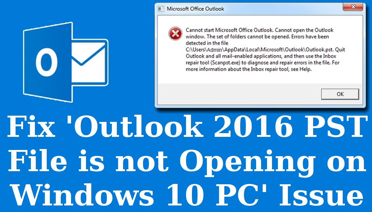 How To Fix Outlook 2016 PST File is not Opening on Windows 10 PC