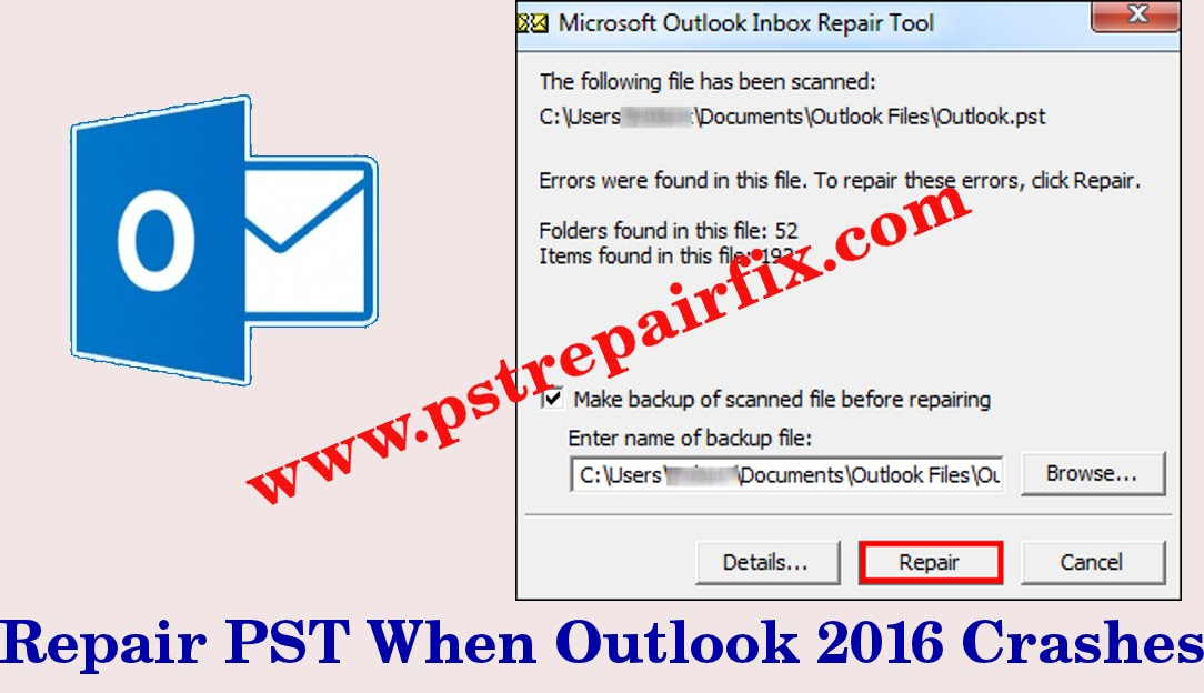 Repair PST When Outlook 2016 Crashes