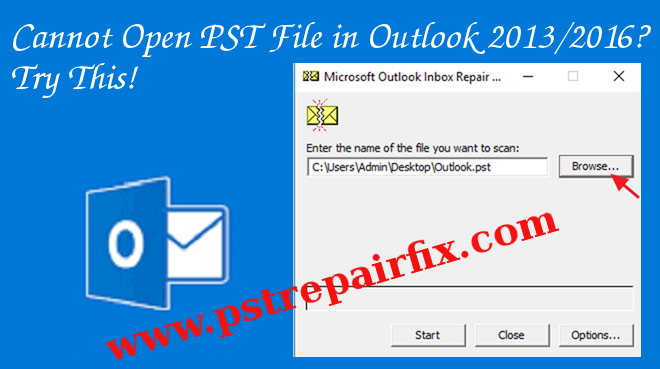 Cannot Open PST File in Outlook 2013/2016