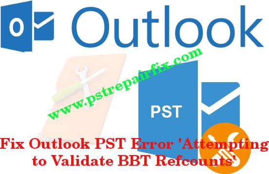Korrigieren Sie den Outlook-PST-Fehler beim Versuch, BBT-Refcounts zu überprüfen