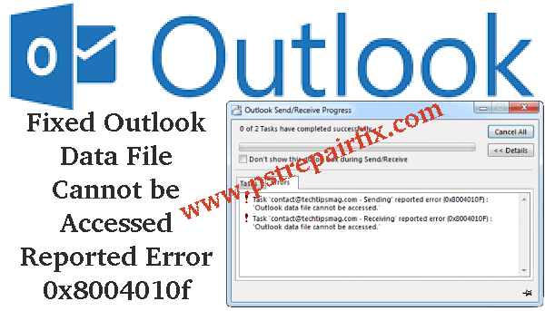 Fixed Outlook Data File Cannot be Accessed Reported Error 0x8004010f