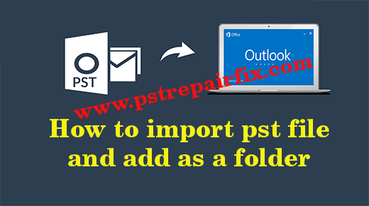 import pst file and add as a folder