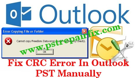 Fix CRC Error in Outlook PST Manually