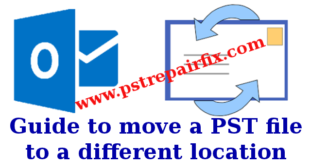 move a PST file to a different location