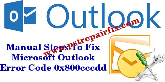 Fix Microsoft Outlook Error Code 0x800cccdd