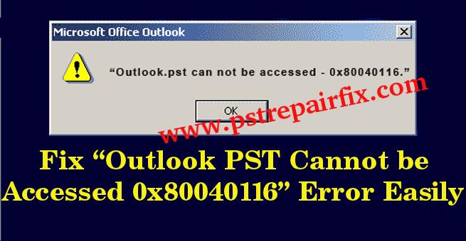 Fix Outlook PST 0x80040116 kann nicht zugegriffen werden