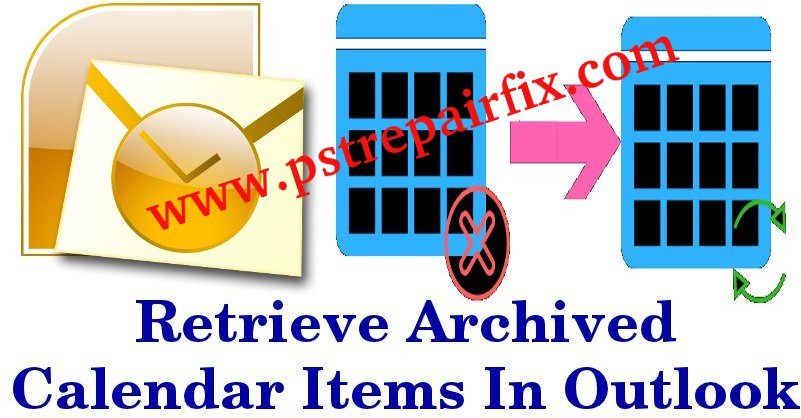 récupérer des éléments de calendrier archivés dans Outlook