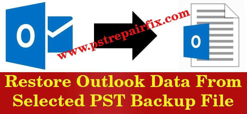 استعادة بيانات Outlook من ملف النسخ الاحتياطي PST المحدد