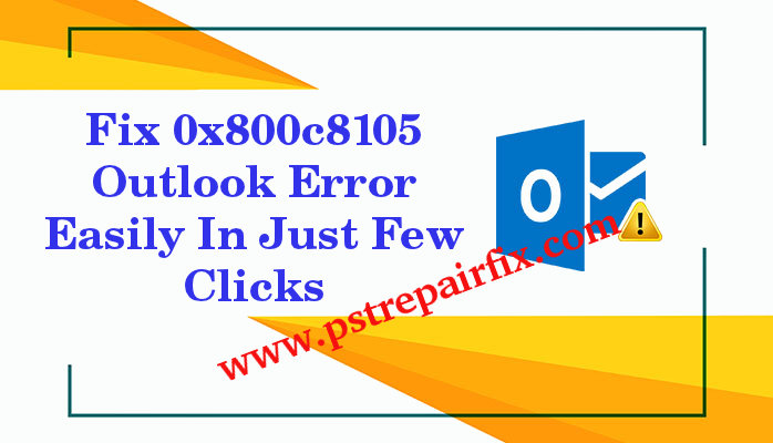 A Complete Guide To Fix 0x800c8105 Outlook Error-download
