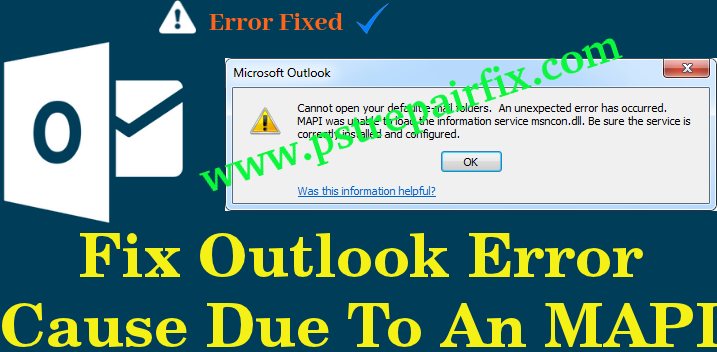 Fix Outlook Error Cause due to an MAPI