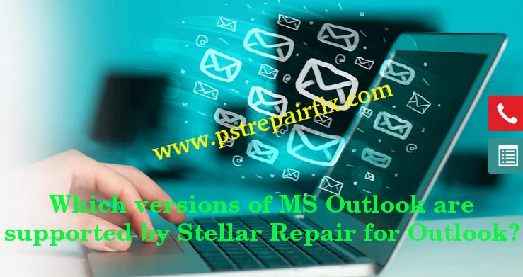 إصدار MS Outlook مدعوم من إصلاح PST ممتاز