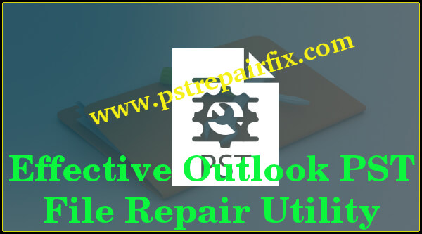 Outlook PST File Repair Utility