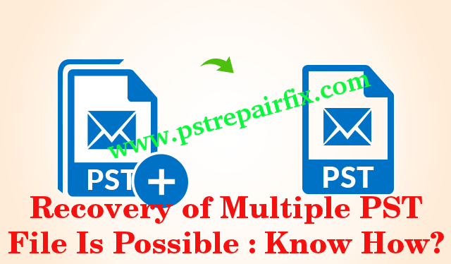 Recovery of Multiple PST file