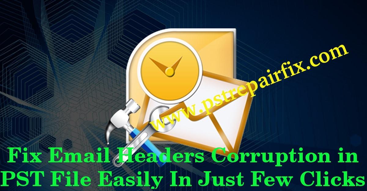 Fix e-mail Headers corruptie in PST-bestand