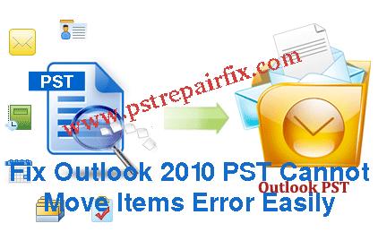 Correction du problème de déplacement des éléments dans Outlook 2010 PST