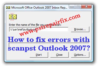 إصلاح الأخطاء مع scanpst Outlook 2007