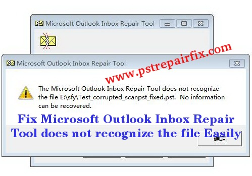 Fix Microsoft Outlook Inbox Repair Tool does not recognize the file