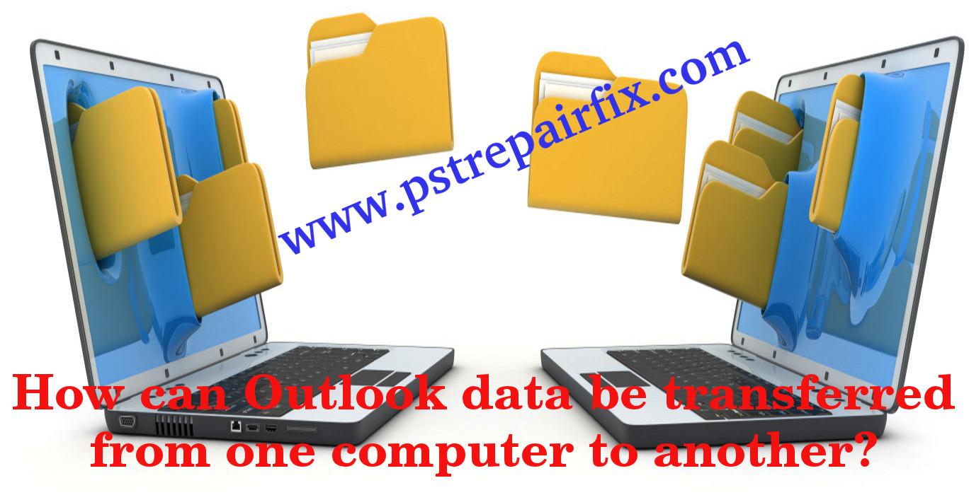 يتم نقل بيانات Outlook من كمبيوتر إلى آخر