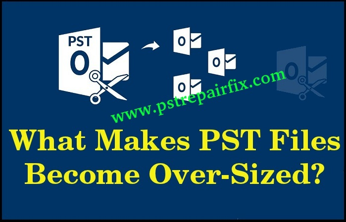 What Makes PST Files Become Over-Sized?-550 error outlook