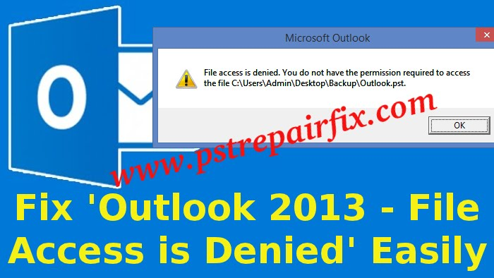 Fix Outlook 2013 - File Access is Denied