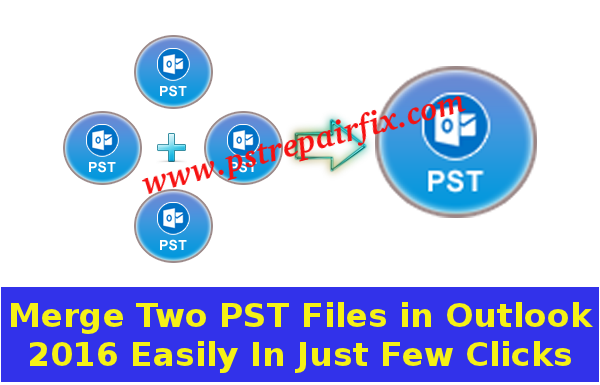 Merge Two PST Files in Outlook 2016