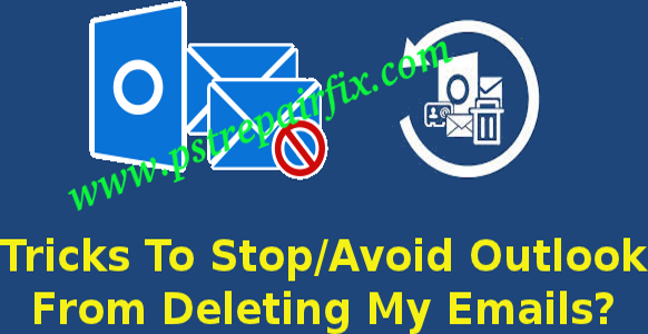 Stop Avoid Outlook from Deleting My Emails
