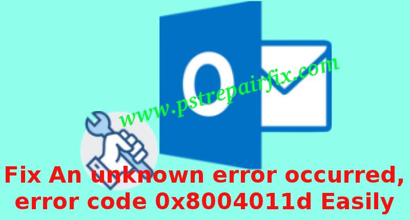 Fix An unknown error occurred - error code 0x8004011d