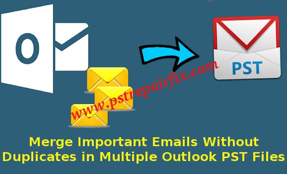 دمج رسائل البريد الإلكتروني الهامة دون التكرار في ملفات توقعات توقعات PST متعددة